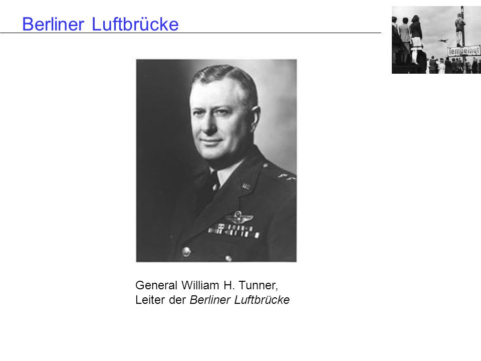General William H. Tunner,