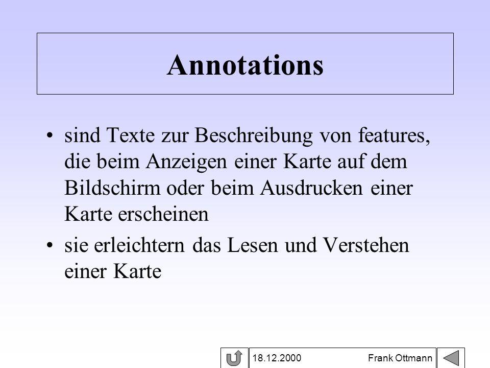 Annotations sind Texte zur Beschreibung von features, die beim Anzeigen einer Karte auf dem Bildschirm oder beim Ausdrucken einer Karte erscheinen.