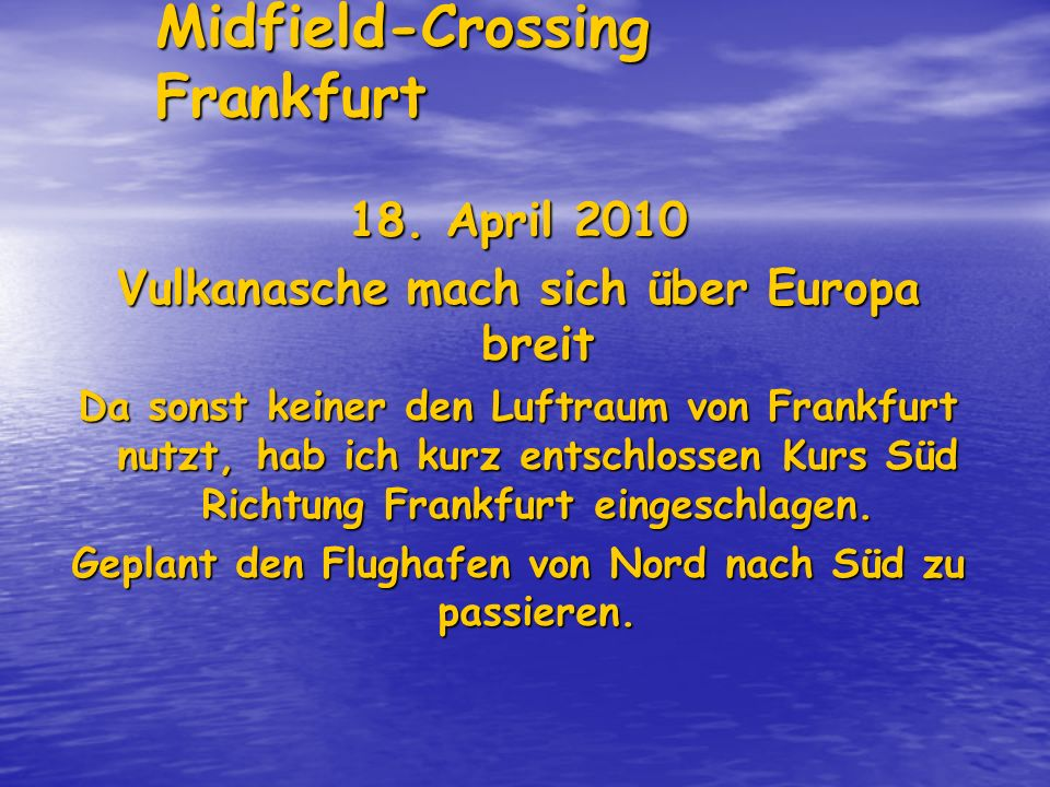 Midfield-Crossing Frankfurt