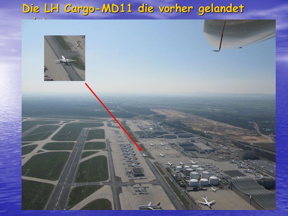 Die LH Cargo-MD11 die vorher gelandet ist…