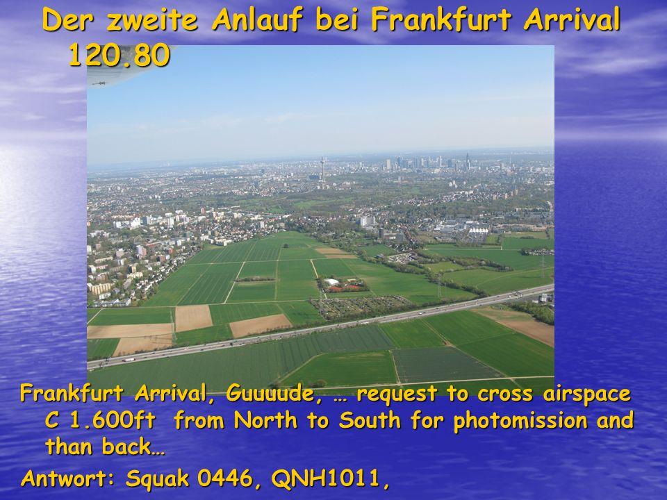 Der zweite Anlauf bei Frankfurt Arrival 120.80