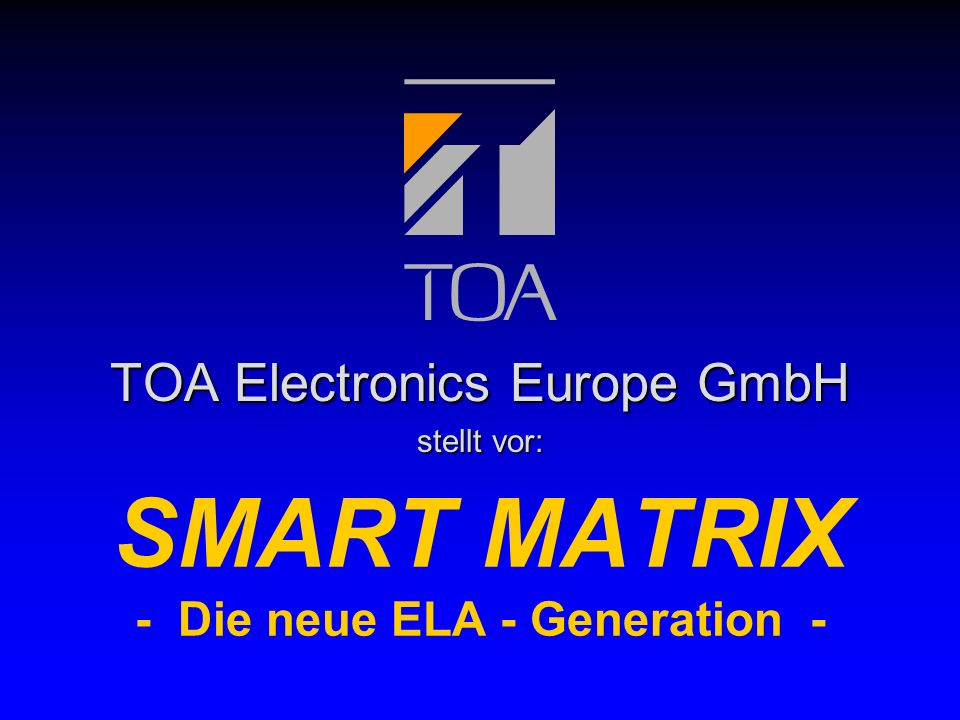 SMART MATRIX - Die neue ELA - Generation -
