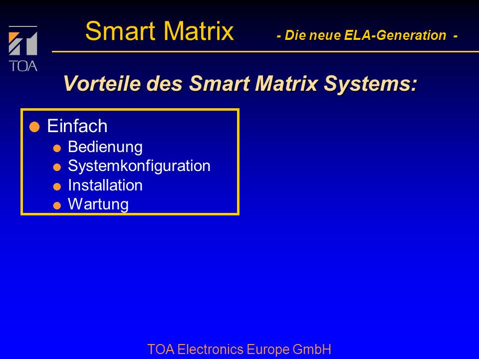 Vorteile des Smart Matrix Systems: