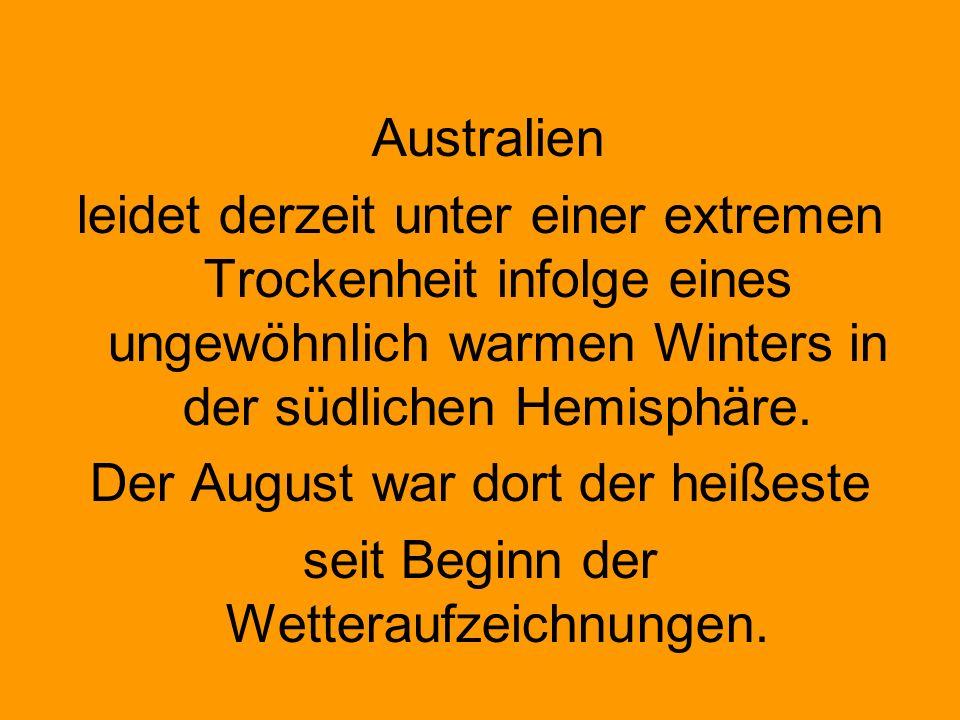 Der August war dort der heißeste seit Beginn der Wetteraufzeichnungen.