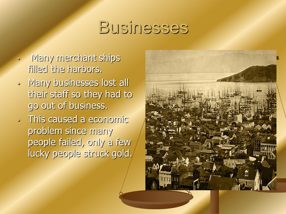Businesses Many merchant ships filled the harbors.