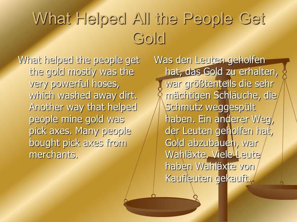 What Helped All the People Get Gold
