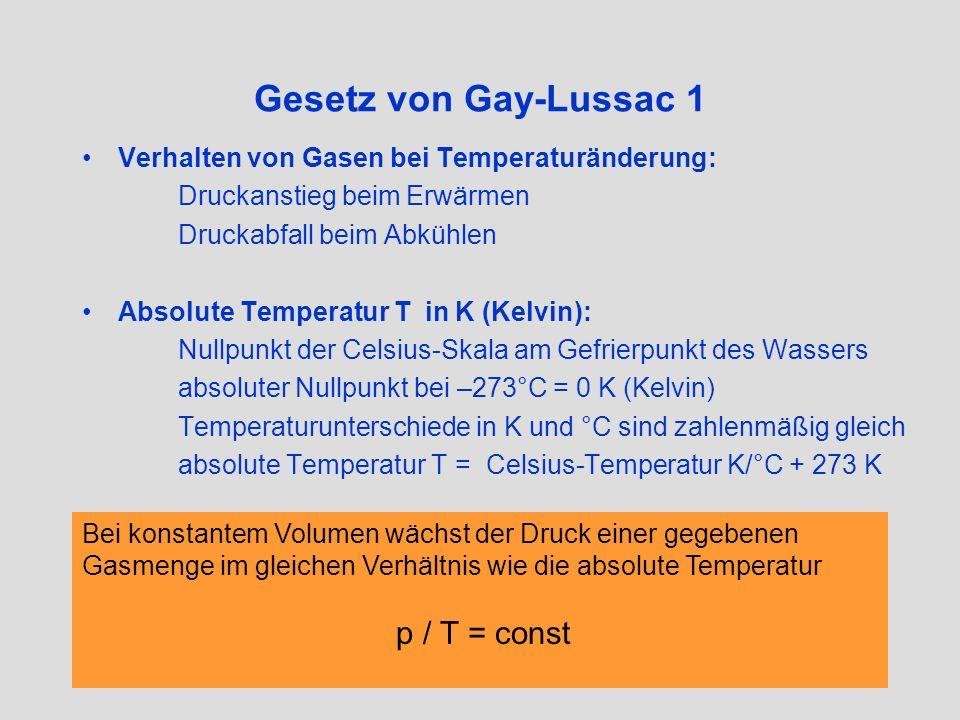 Gesetz von Gay-Lussac 1 Verhalten von Gasen bei Temperaturänderung: