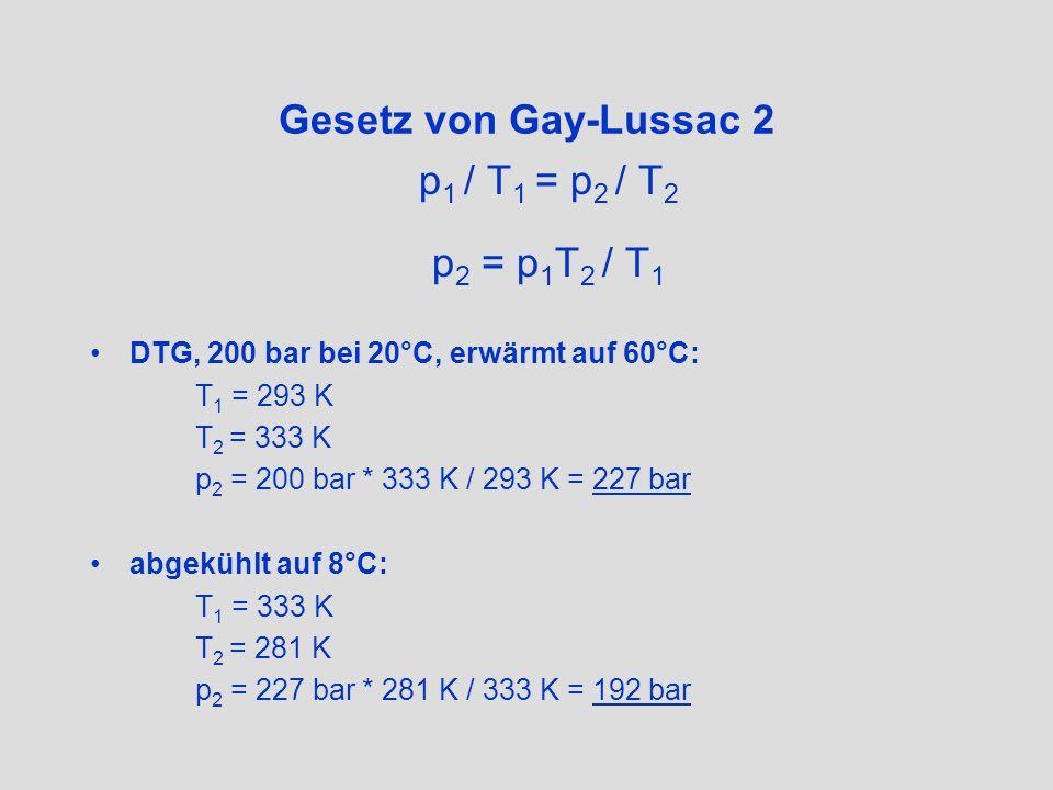 Gesetz von Gay-Lussac 2 p1 / T1 = p2 / T2 p2 = p1T2 / T1