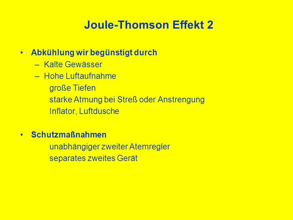 Joule-Thomson Effekt 2 Abkühlung wir begünstigt durch Kalte Gewässer