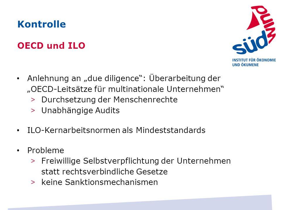 """Kontrolle OECD und ILO. Anlehnung an """"due diligence : Überarbeitung der """"OECD-Leitsätze für multinationale Unternehmen"""