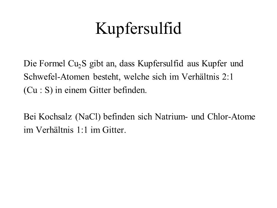 Kupfersulfid Die Formel Cu2S gibt an, dass Kupfersulfid aus Kupfer und