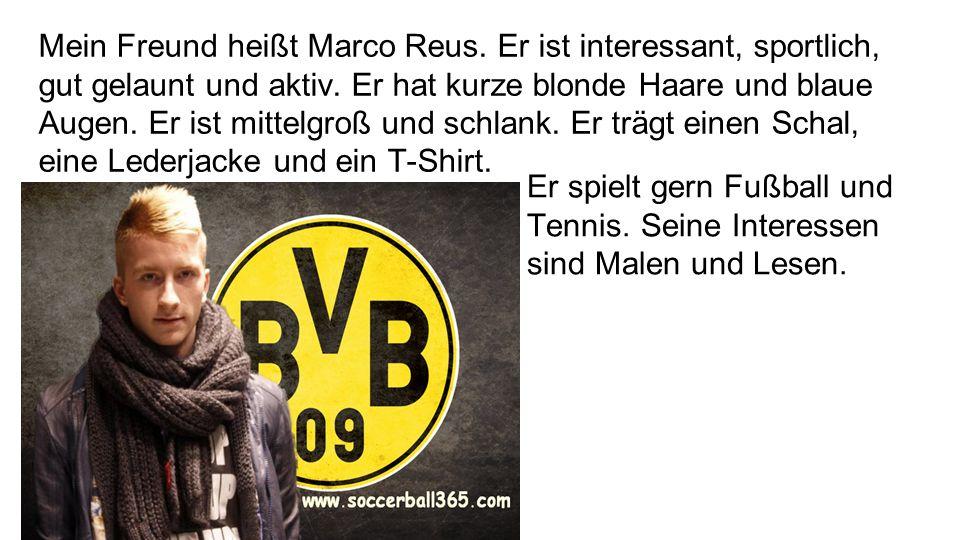 Mein Freund heißt Marco Reus