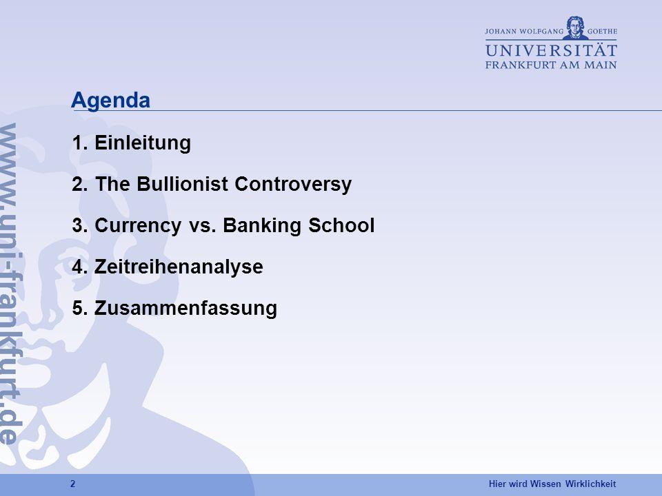 Agenda Einleitung The Bullionist Controversy