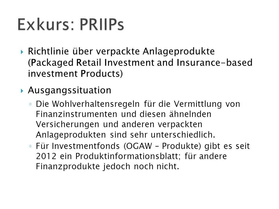 Exkurs: PRIIPs Richtlinie über verpackte Anlageprodukte (Packaged Retail Investment and Insurance-based investment Products)