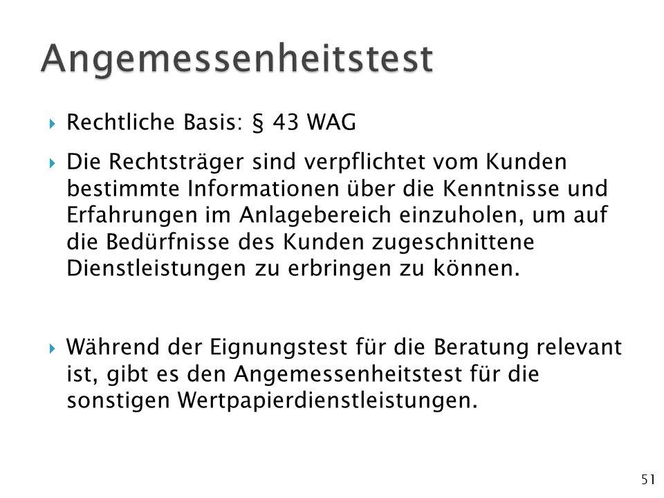 Angemessenheitstest Rechtliche Basis: § 43 WAG