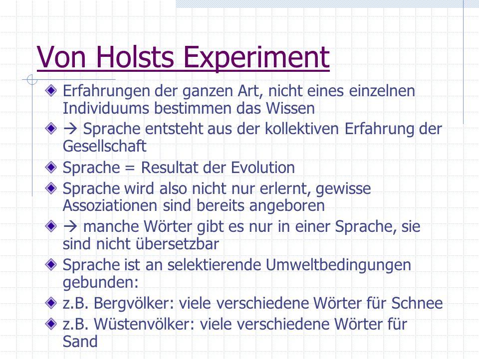 Von Holsts Experiment Erfahrungen der ganzen Art, nicht eines einzelnen Individuums bestimmen das Wissen.