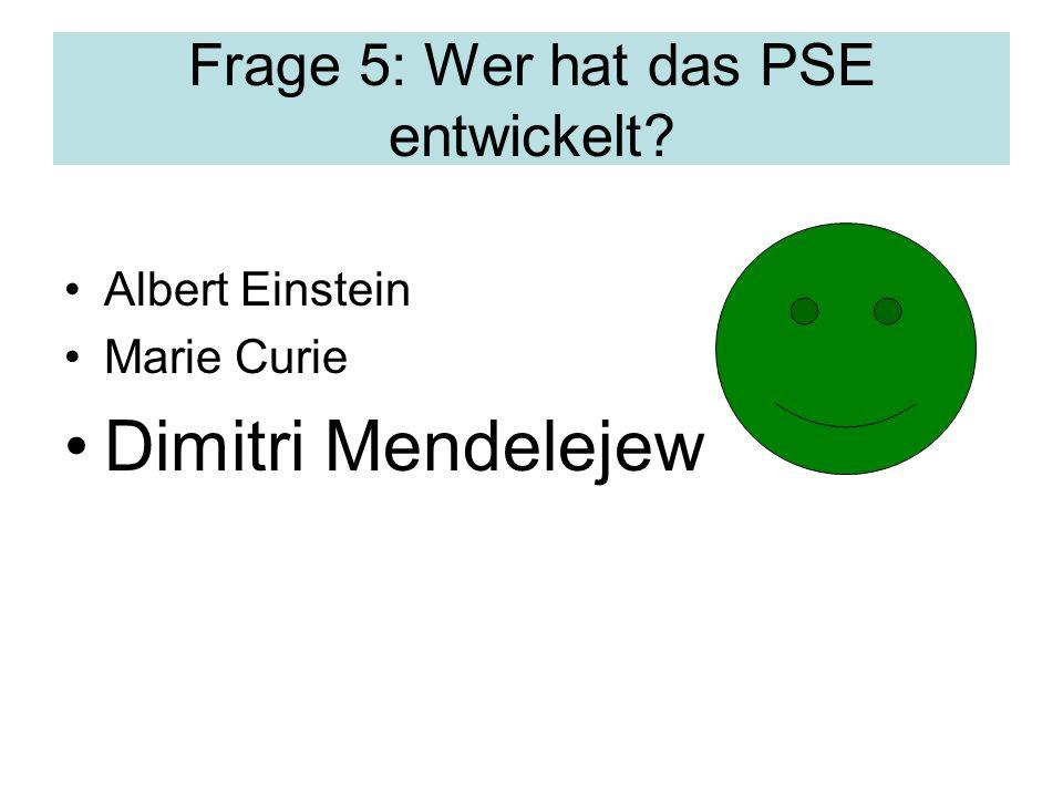 Frage 5: Wer hat das PSE entwickelt