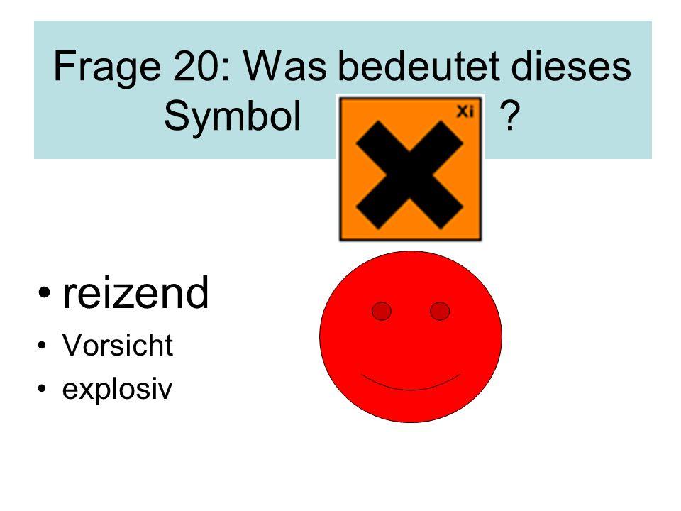 Frage 20: Was bedeutet dieses Symbol