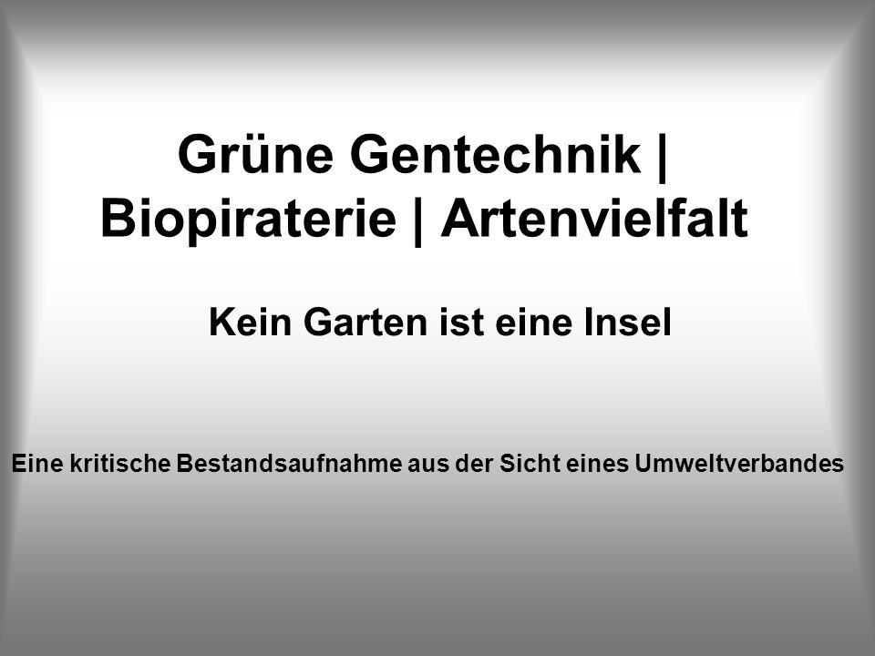 Grüne Gentechnik | Biopiraterie | Artenvielfalt