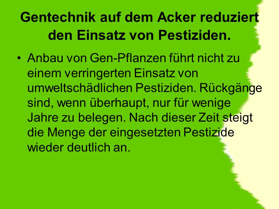 Gentechnik auf dem Acker reduziert den Einsatz von Pestiziden.