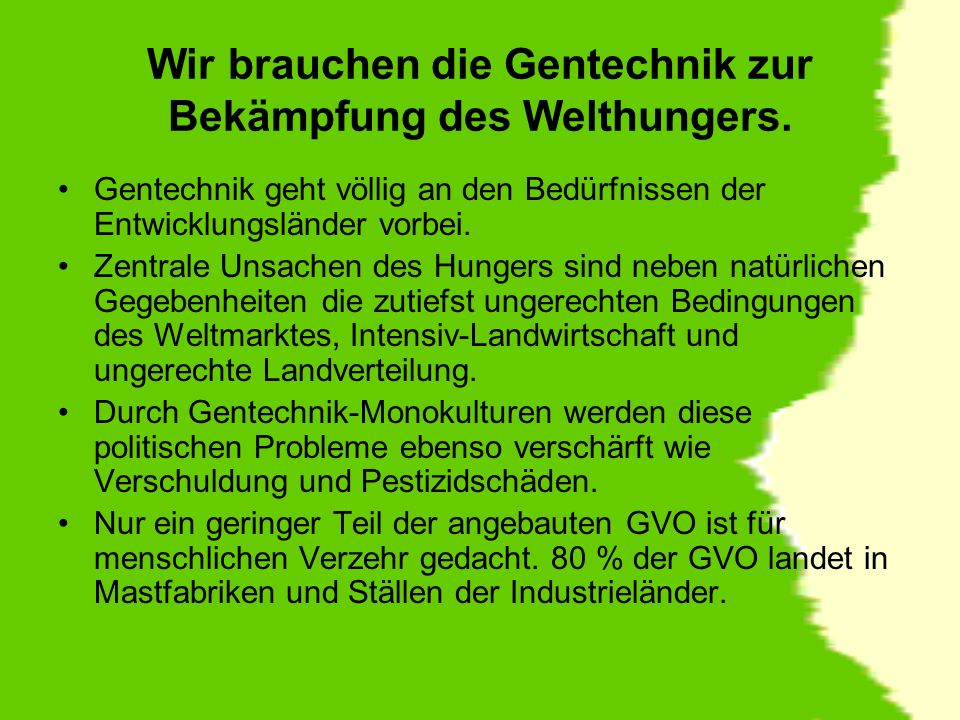 Wir brauchen die Gentechnik zur Bekämpfung des Welthungers.