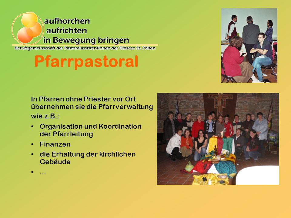 Pfarrpastoral In Pfarren ohne Priester vor Ort übernehmen sie die Pfarrverwaltung. wie z.B.: Organisation und Koordination der Pfarrleitung.