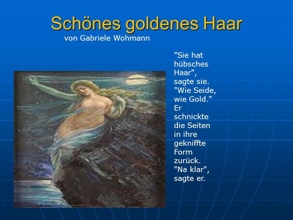 Schönes goldenes Haar von Gabriele Wohmann