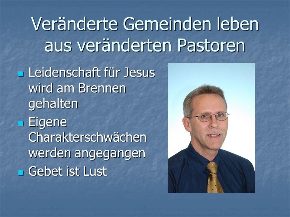 Veränderte Gemeinden leben aus veränderten Pastoren