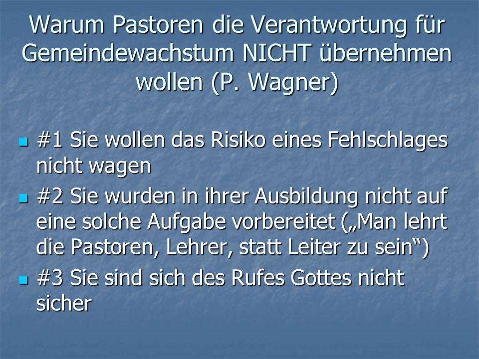 Warum Pastoren die Verantwortung für Gemeindewachstum NICHT übernehmen wollen (P. Wagner)