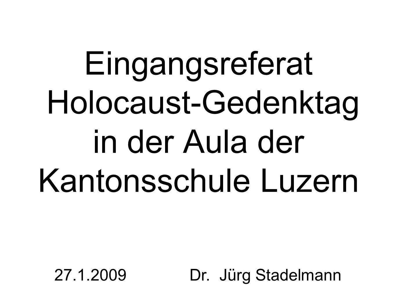 Eingangsreferat Holocaust-Gedenktag in der Aula der Kantonsschule Luzern
