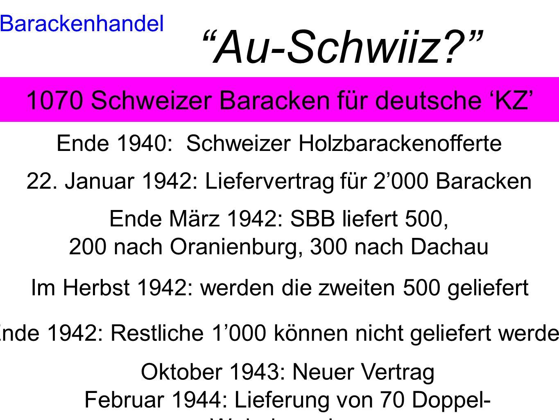 1070 Schweizer Baracken für deutsche 'KZ'