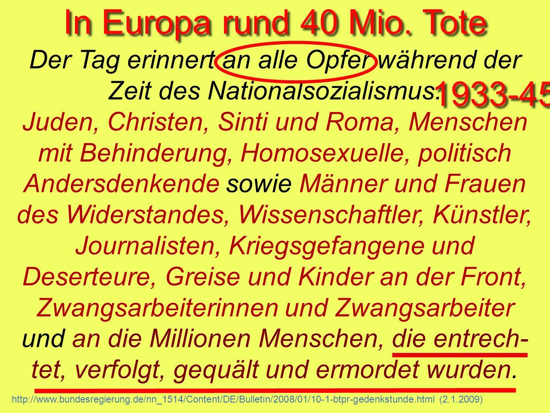 In Europa rund 40 Mio. Tote 1933-45