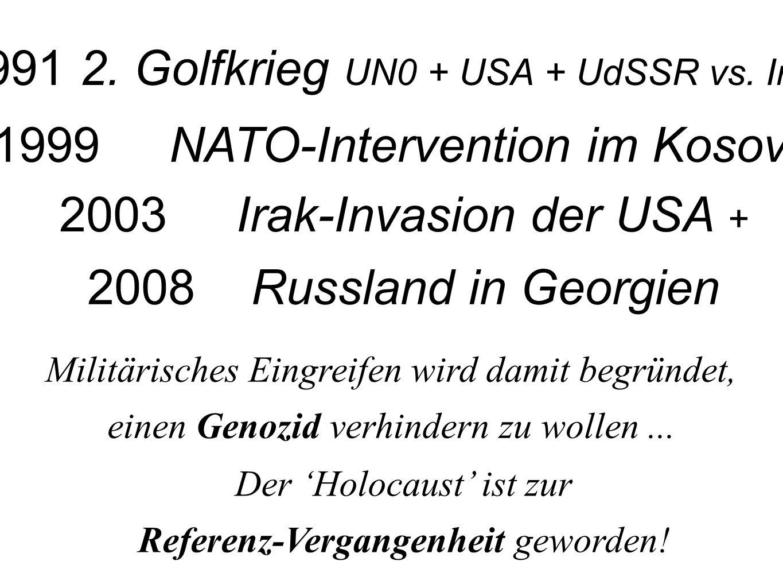 1991 2. Golfkrieg UN0 + USA + UdSSR vs. Irak