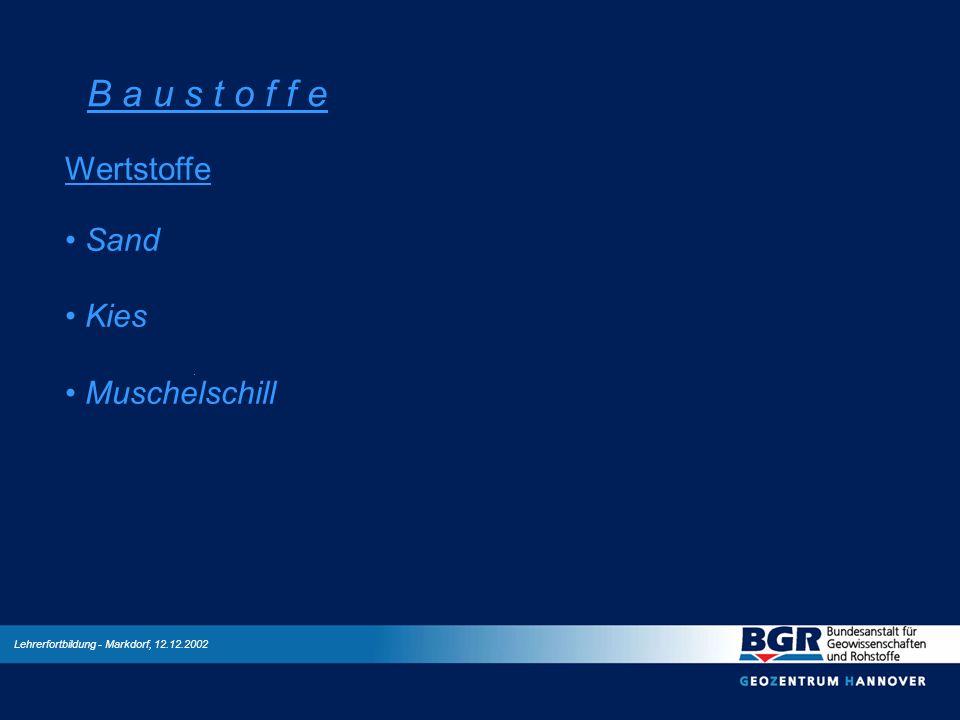 B a u s t o f f e Wertstoffe Sand Kies Muschelschill