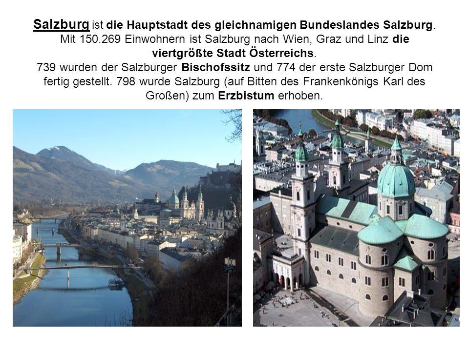 Salzburg ist die Hauptstadt des gleichnamigen Bundeslandes Salzburg