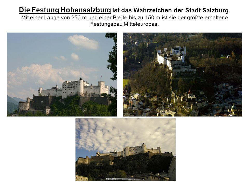 Die Festung Hohensalzburg ist das Wahrzeichen der Stadt Salzburg