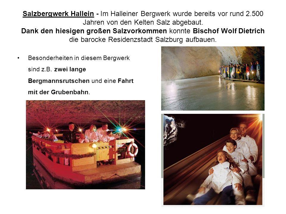 Salzbergwerk Hallein - Im Halleiner Bergwerk wurde bereits vor rund 2
