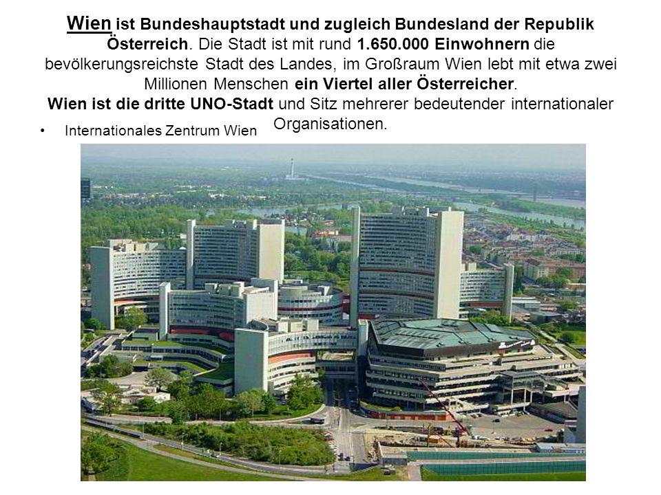 Wien ist Bundeshauptstadt und zugleich Bundesland der Republik Österreich. Die Stadt ist mit rund 1.650.000 Einwohnern die bevölkerungsreichste Stadt des Landes, im Großraum Wien lebt mit etwa zwei Millionen Menschen ein Viertel aller Österreicher. Wien ist die dritte UNO-Stadt und Sitz mehrerer bedeutender internationaler Organisationen.