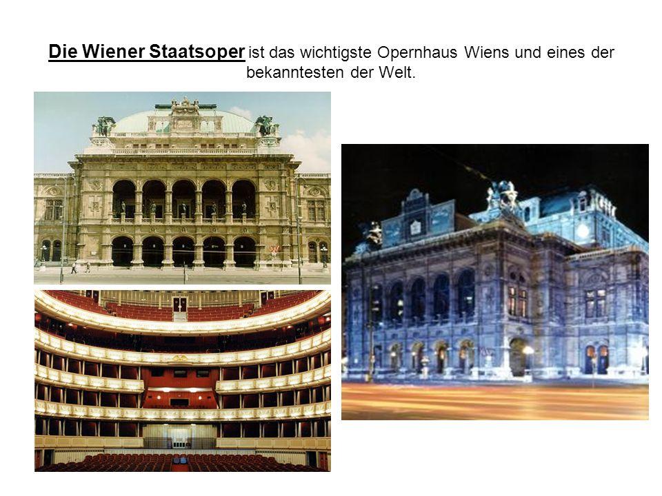 Die Wiener Staatsoper ist das wichtigste Opernhaus Wiens und eines der bekanntesten der Welt.