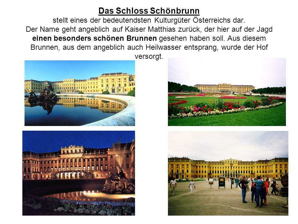 Das Schloss Schönbrunn stellt eines der bedeutendsten Kulturgüter Österreichs dar.
