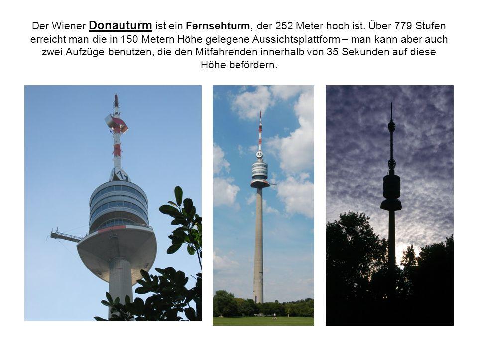 Der Wiener Donauturm ist ein Fernsehturm, der 252 Meter hoch ist