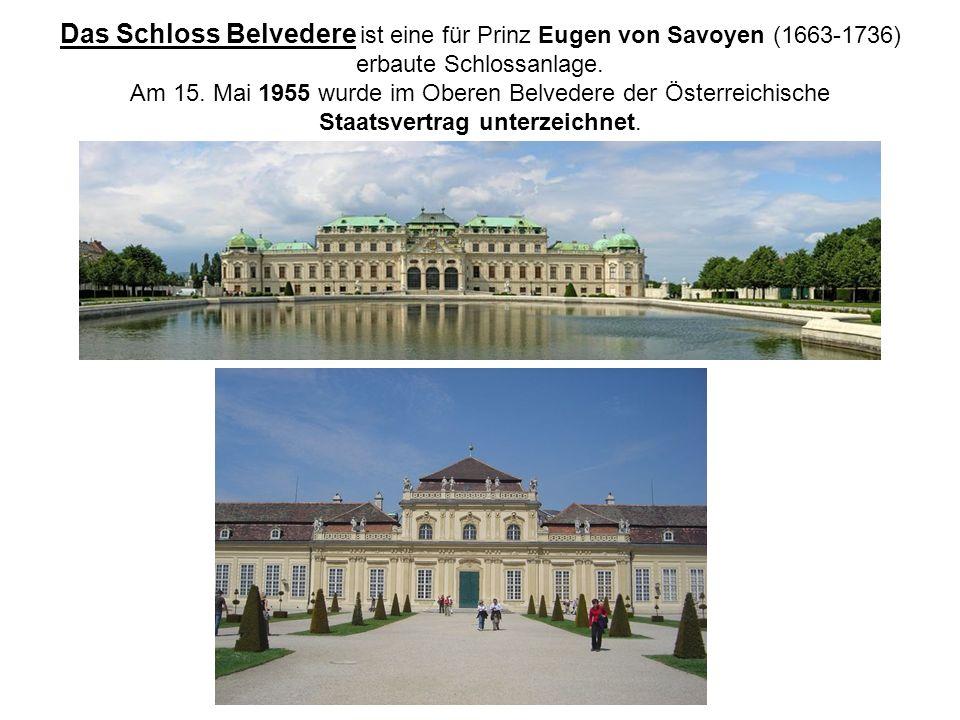 Das Schloss Belvedere ist eine für Prinz Eugen von Savoyen (1663-1736) erbaute Schlossanlage.