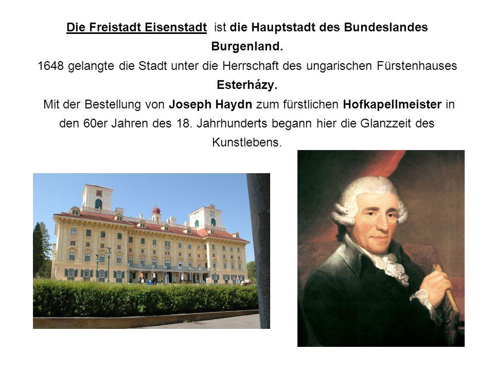 Die Freistadt Eisenstadt ist die Hauptstadt des Bundeslandes Burgenland.