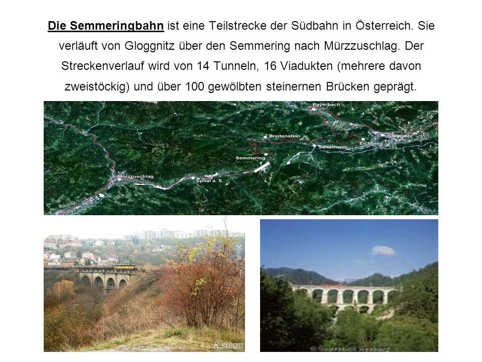 Die Semmeringbahn ist eine Teilstrecke der Südbahn in Österreich