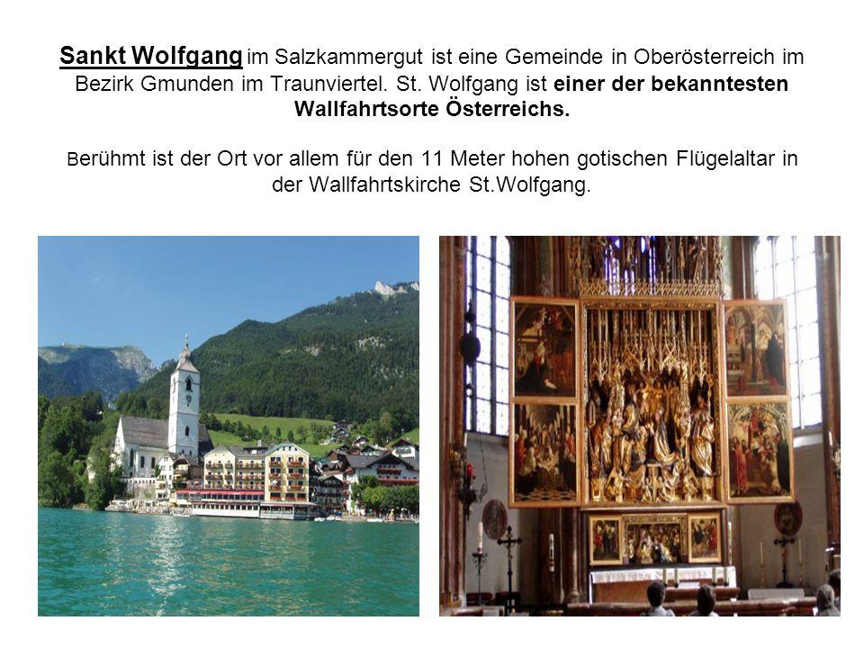 Sankt Wolfgang im Salzkammergut ist eine Gemeinde in Oberösterreich im Bezirk Gmunden im Traunviertel.
