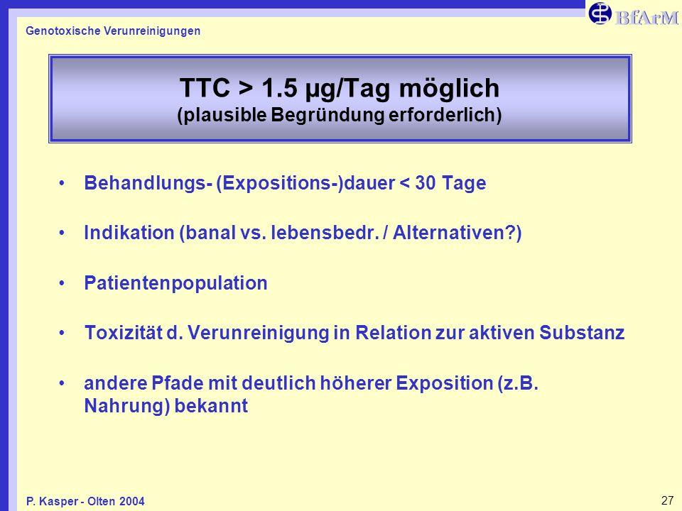TTC > 1.5 µg/Tag möglich (plausible Begründung erforderlich)