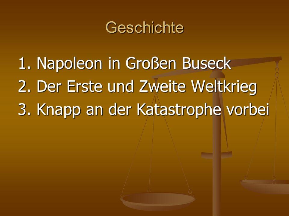 Geschichte1.Napoleon in Großen Buseck 2. Der Erste und Zweite Weltkrieg 3.