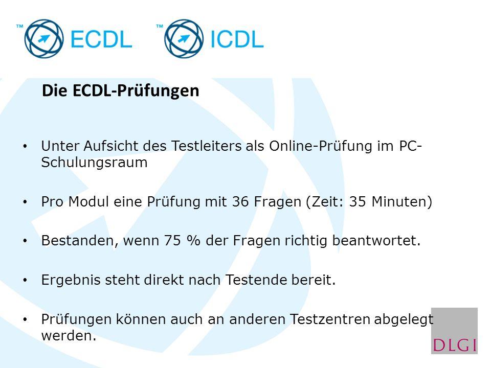 Die ECDL-Prüfungen Unter Aufsicht des Testleiters als Online-Prüfung im PC-Schulungsraum. Pro Modul eine Prüfung mit 36 Fragen (Zeit: 35 Minuten)