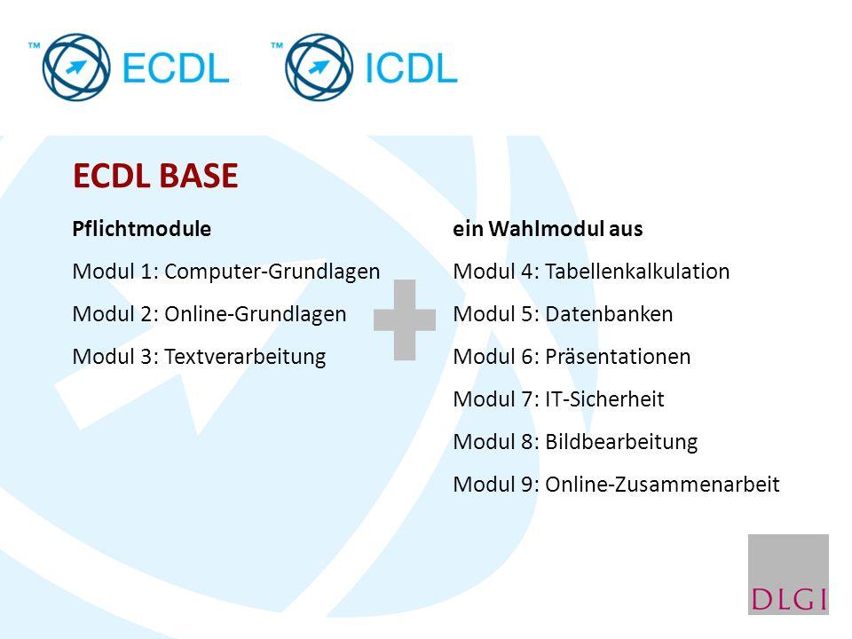 ECDL BASE Pflichtmodule ein Wahlmodul aus Modul 1: Computer-Grundlagen