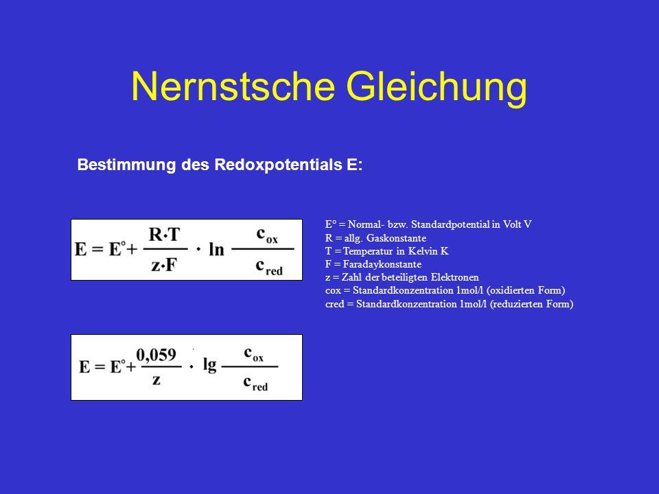 Nernstsche Gleichung Bestimmung des Redoxpotentials E: